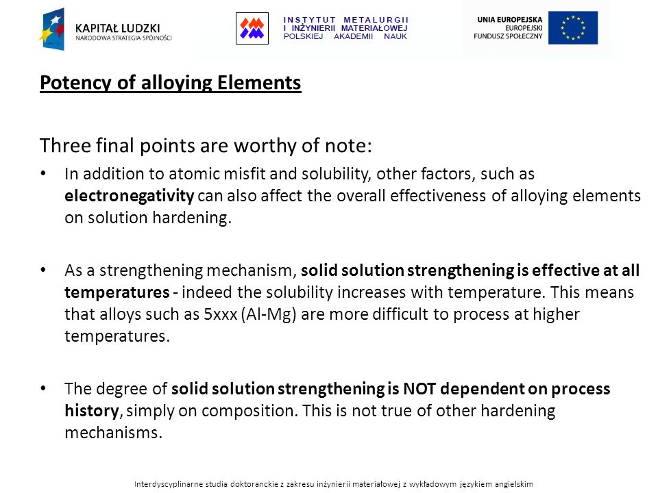 Potency of alloying Elements Three final points are worthy of note: