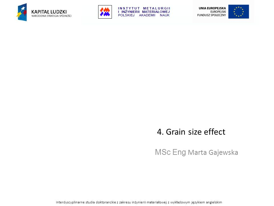 4. Grain size effect MSc Eng Marta Gajewska