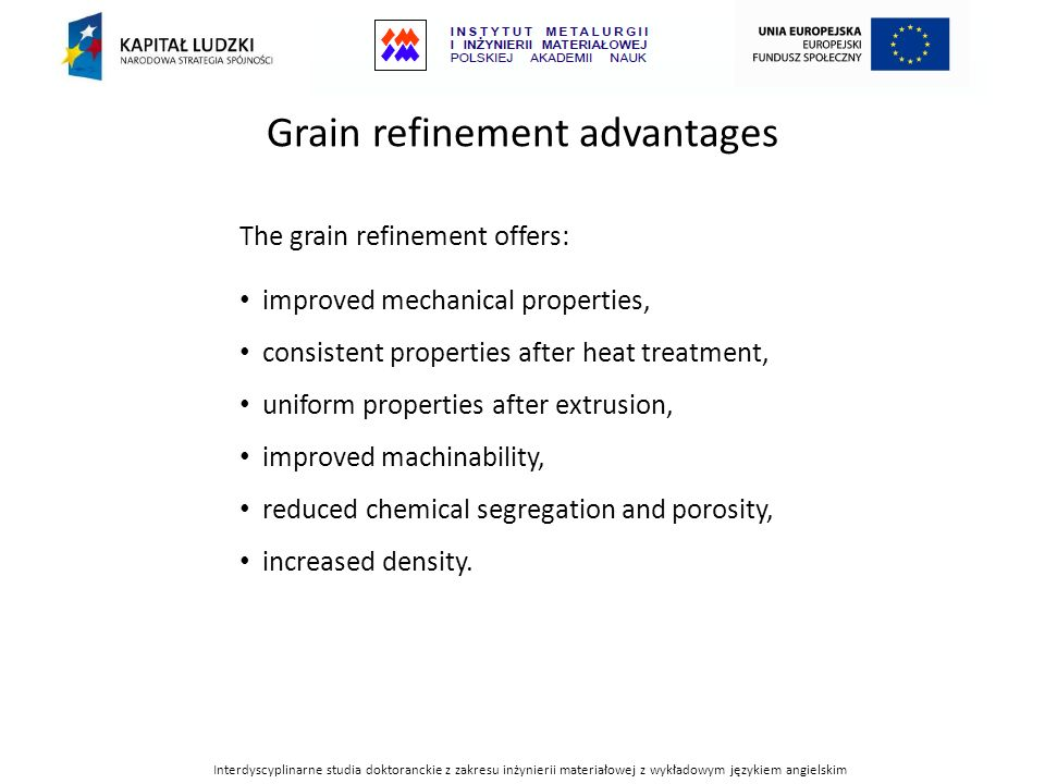 Grain refinement advantages