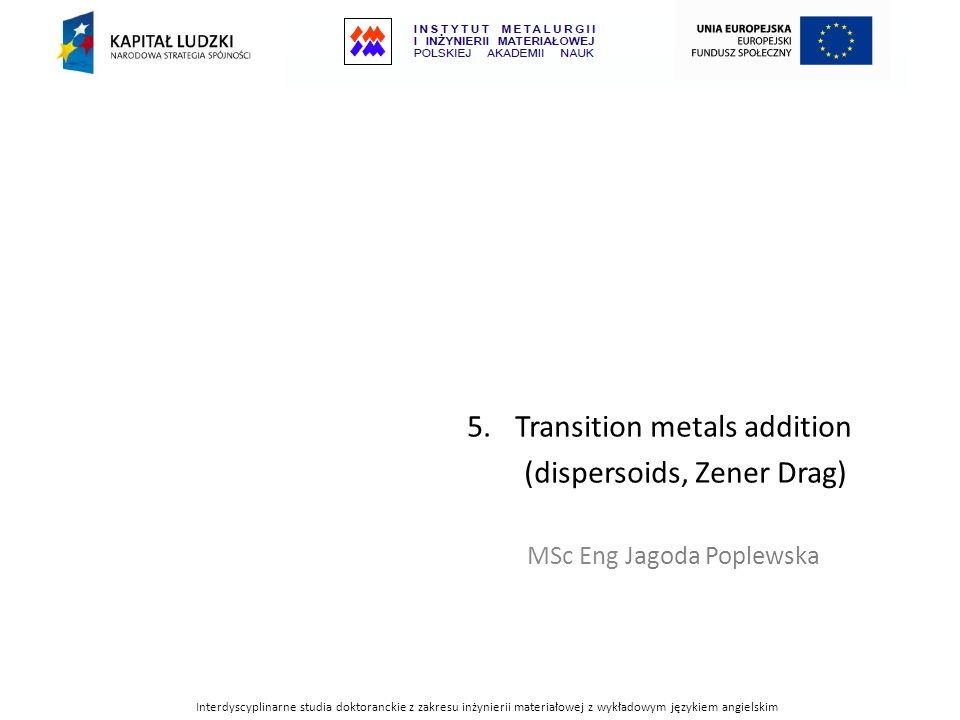 Transition metals addition (dispersoids, Zener Drag)