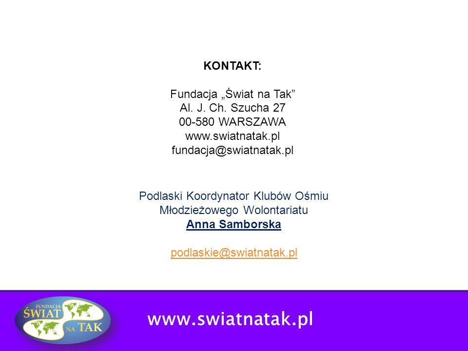 """www.swiatnatak.pl KONTAKT: Fundacja """"Świat na Tak"""