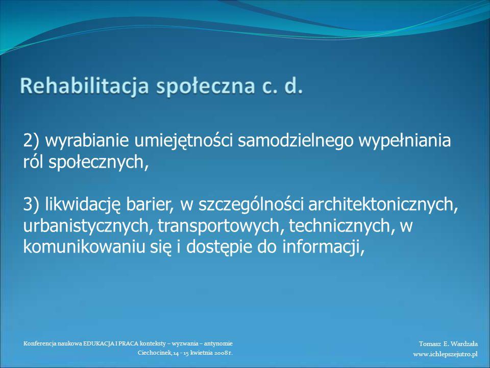 2) wyrabianie umiejętności samodzielnego wypełniania ról społecznych,