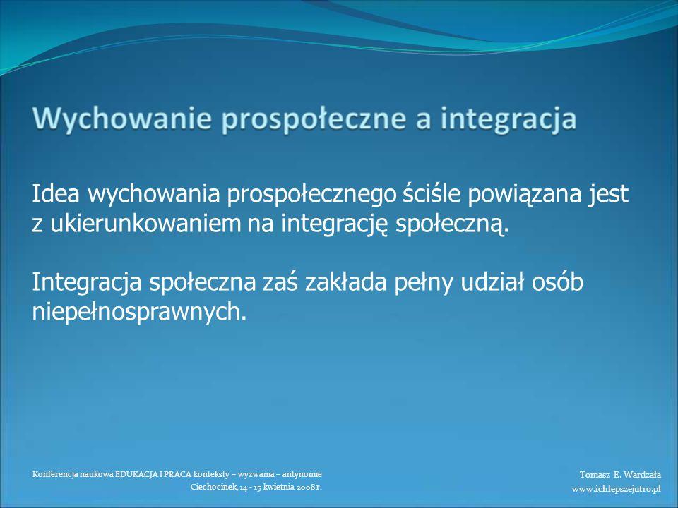 Integracja społeczna zaś zakłada pełny udział osób niepełnosprawnych.