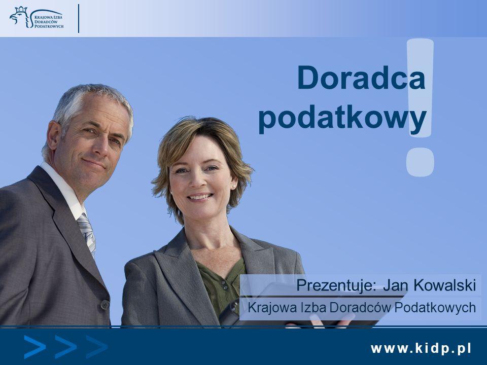 Prezentuje: Jan Kowalski Krajowa Izba Doradców Podatkowych
