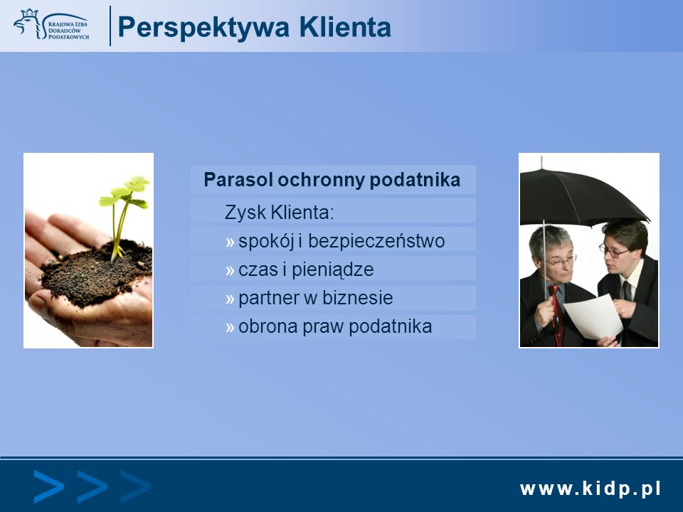 Perspektywa Klienta Parasol ochronny podatnika Zysk Klienta: