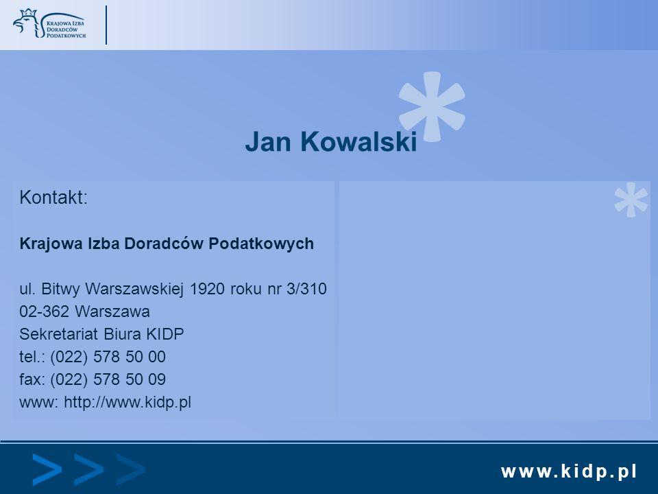 * * Jan Kowalski Kontakt: Krajowa Izba Doradców Podatkowych