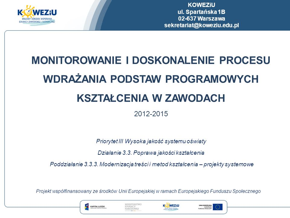 KOWEZiU ul. Spartańska 1B. 02-637 Warszawa. sekretariat@koweziu.edu.pl.