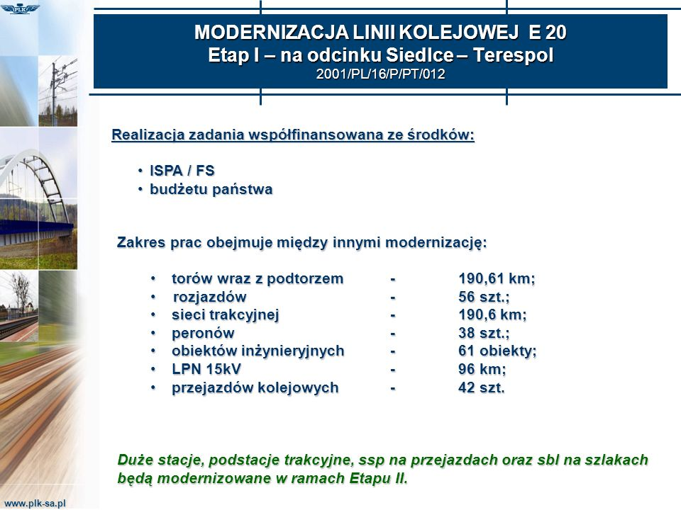 MODERNIZACJA LINII KOLEJOWEJ E 20 Etap I – na odcinku Siedlce – Terespol 2001/PL/16/P/PT/012