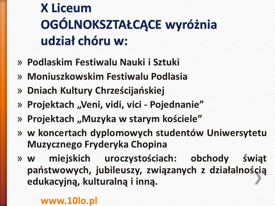 X Liceum OGÓLNOKSZTAŁCĄCE wyróżnia udział chóru w: