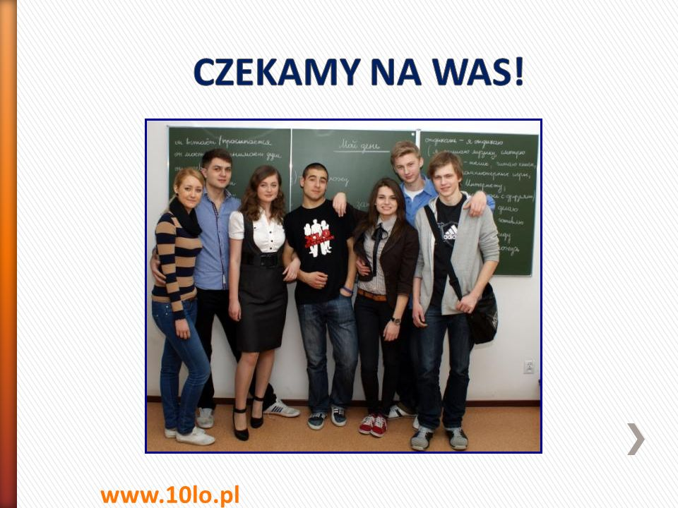 CZEKAMY NA WAS! www.10lo.pl