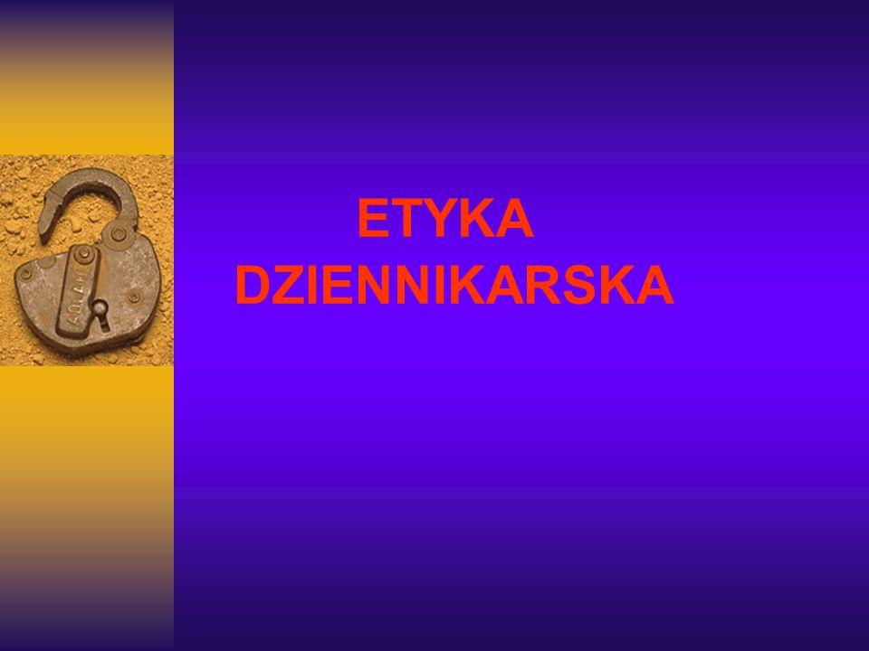ETYKA DZIENNIKARSKA