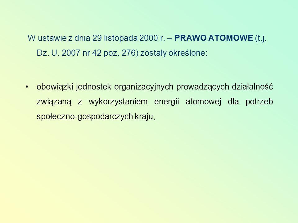 W ustawie z dnia 29 listopada 2000 r. – PRAWO ATOMOWE (t. j. Dz. U