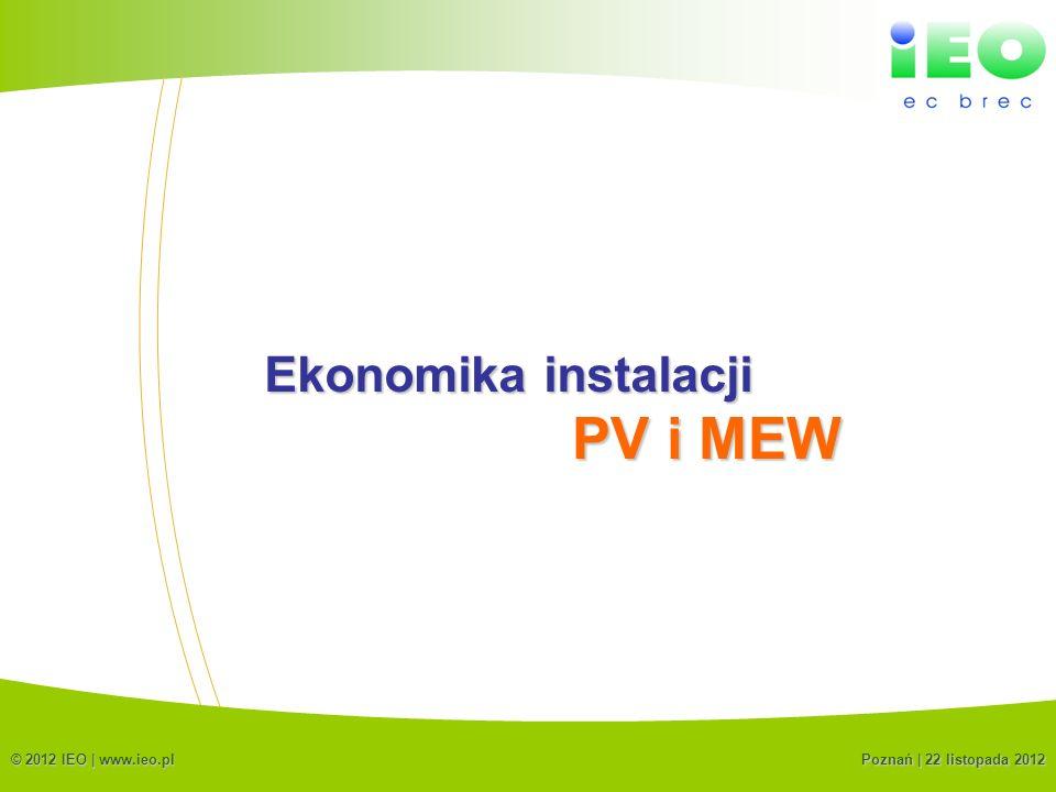 PV i MEW Ekonomika instalacji (C) IEO 2012 © 2012 IEO | www.ieo.pl
