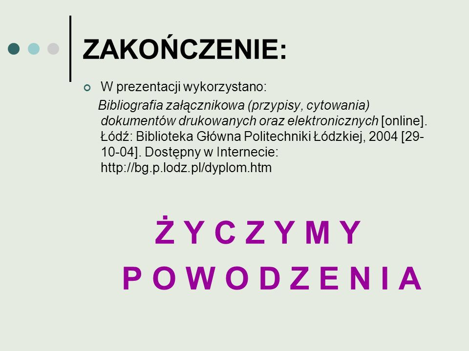 Ż Y C Z Y M Y P O W O D Z E N I A ZAKOŃCZENIE: