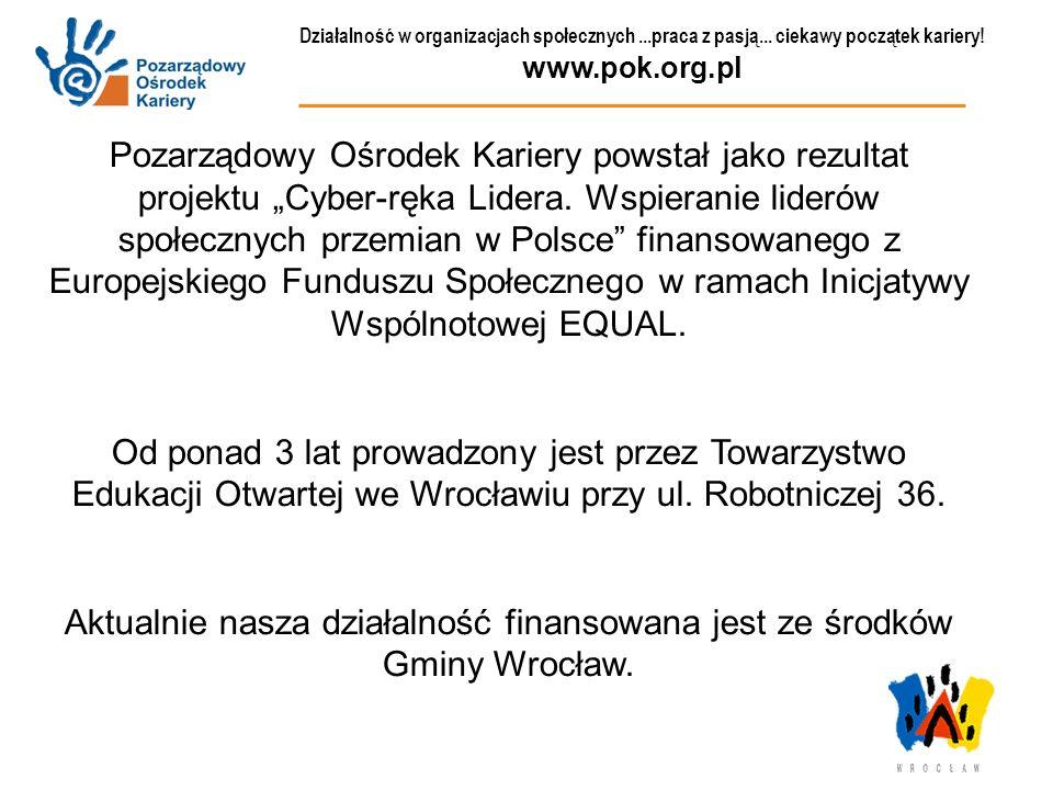 Aktualnie nasza działalność finansowana jest ze środków Gminy Wrocław.