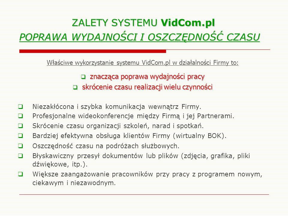 ZALETY SYSTEMU VidCom.pl POPRAWA WYDAJNOŚCI I OSZCZĘDNOŚĆ CZASU