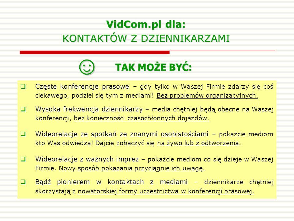 VidCom.pl dla: KONTAKTÓW Z DZIENNIKARZAMI