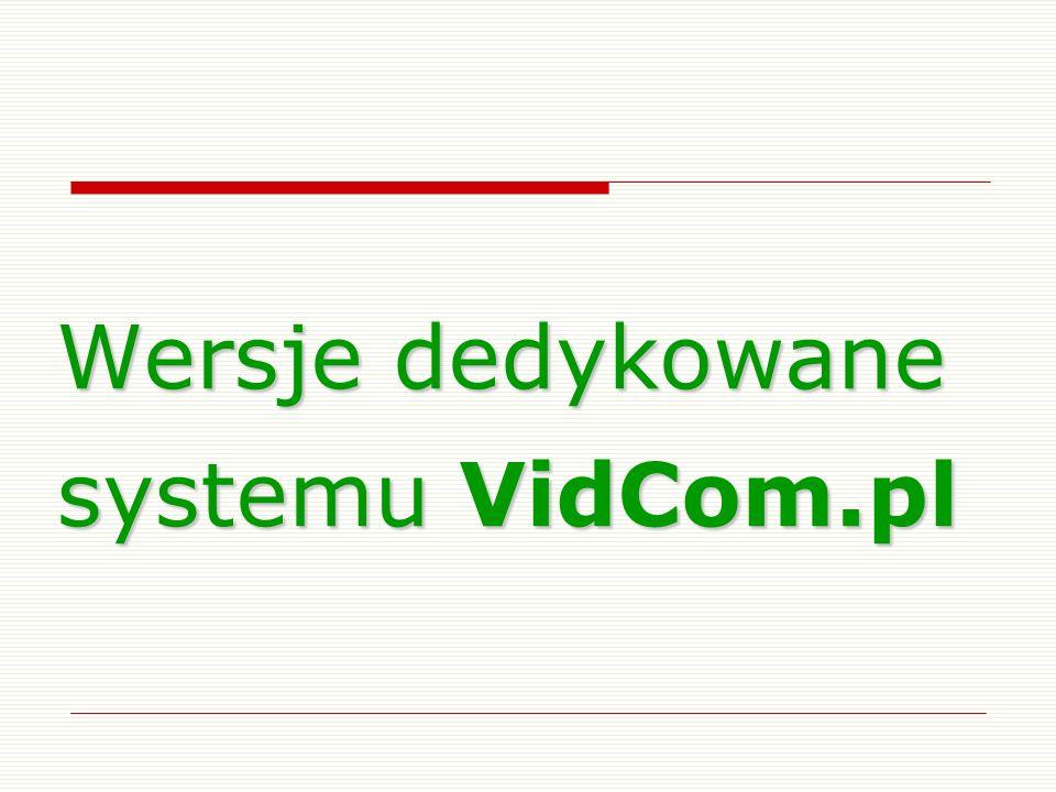 Wersje dedykowane systemu VidCom.pl