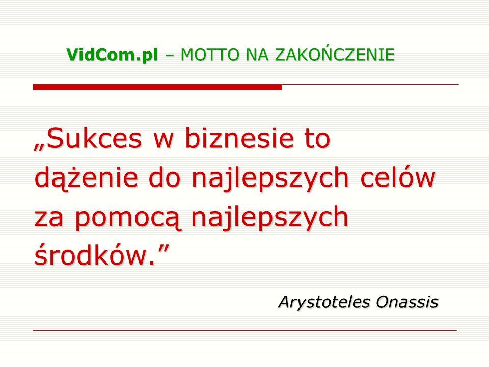 VidCom.pl – MOTTO NA ZAKOŃCZENIE