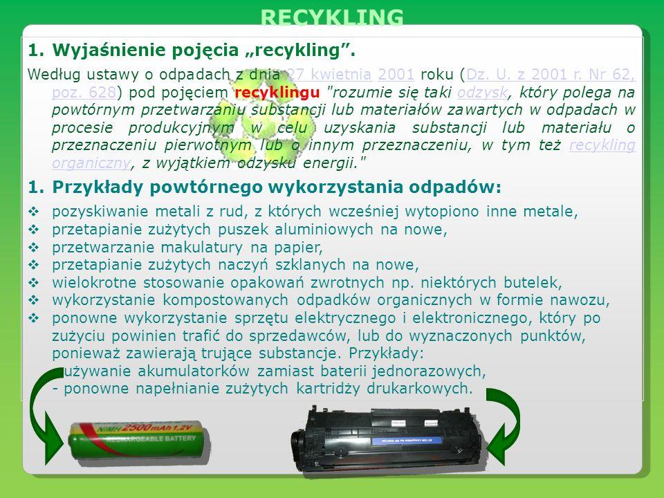 """RECYKLING Wyjaśnienie pojęcia """"recykling ."""