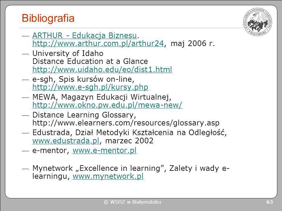 Bibliografia ARTHUR - Edukacja Biznesu. http://www.arthur.com.pl/arthur24, maj 2006 r.