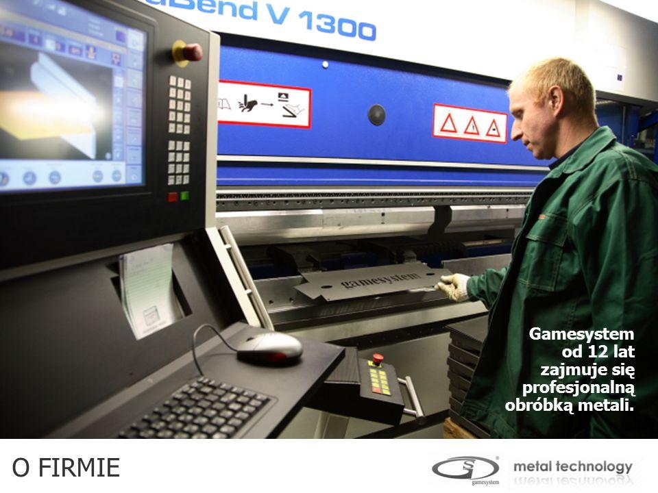 Gamesystem od 12 lat zajmuje się profesjonalną obróbką metali.