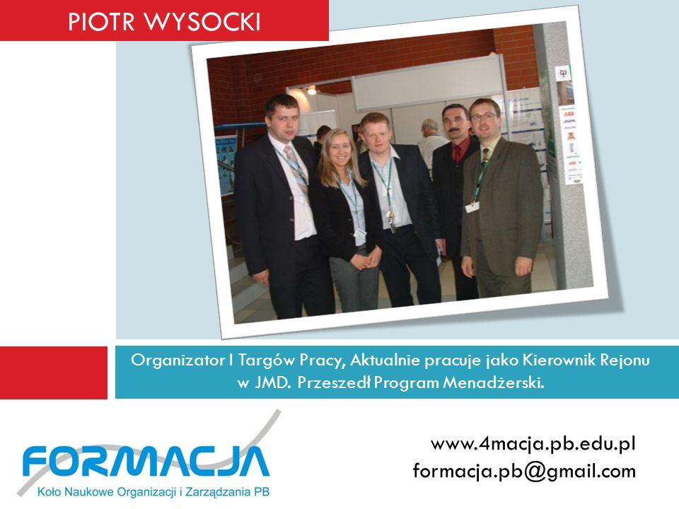 PIOTR WYSOCKI www.4macja.pb.edu.pl formacja.pb@gmail.com