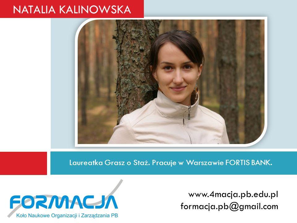 Laureatka Grasz o Staż. Pracuje w Warszawie FORTIS BANK.