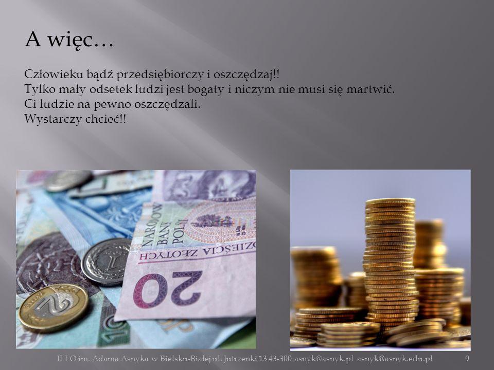 A więc… Człowieku bądź przedsiębiorczy i oszczędzaj!!