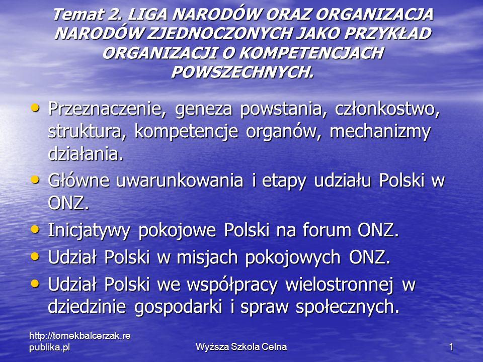 Główne uwarunkowania i etapy udziału Polski w ONZ.