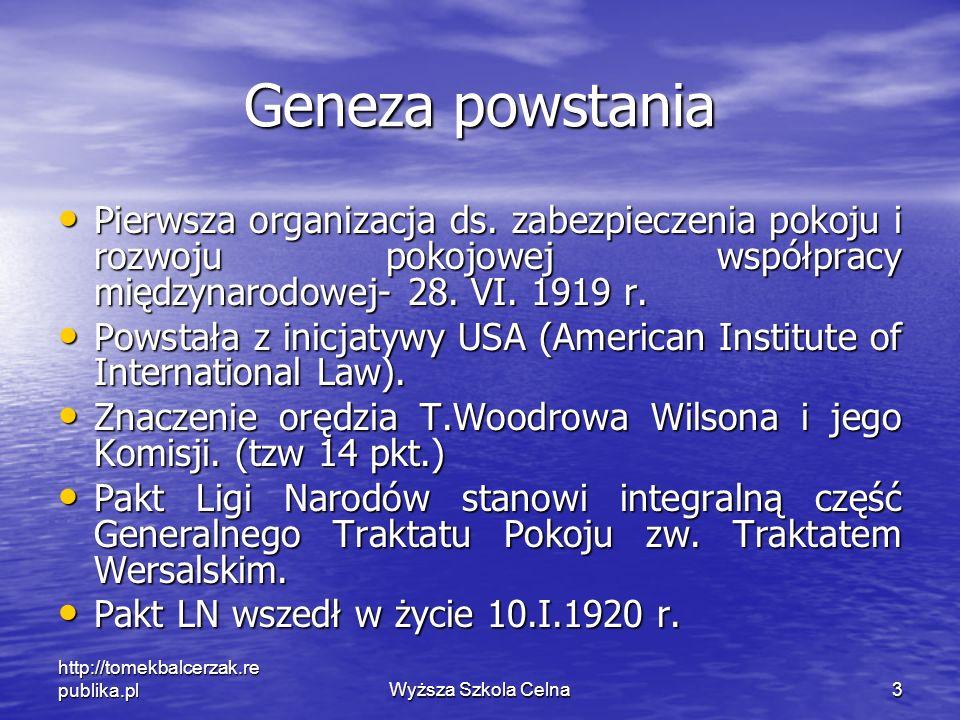 Geneza powstania Pierwsza organizacja ds. zabezpieczenia pokoju i rozwoju pokojowej współpracy międzynarodowej- 28. VI. 1919 r.