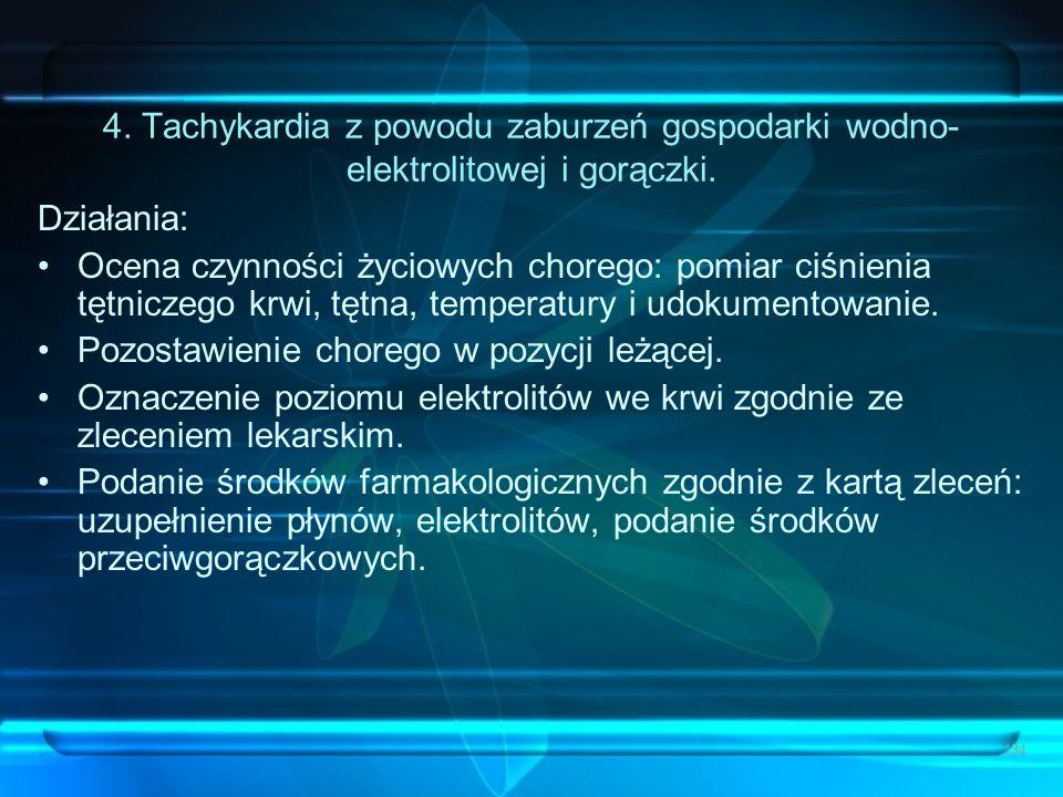 4. Tachykardia z powodu zaburzeń gospodarki wodno-elektrolitowej i gorączki.