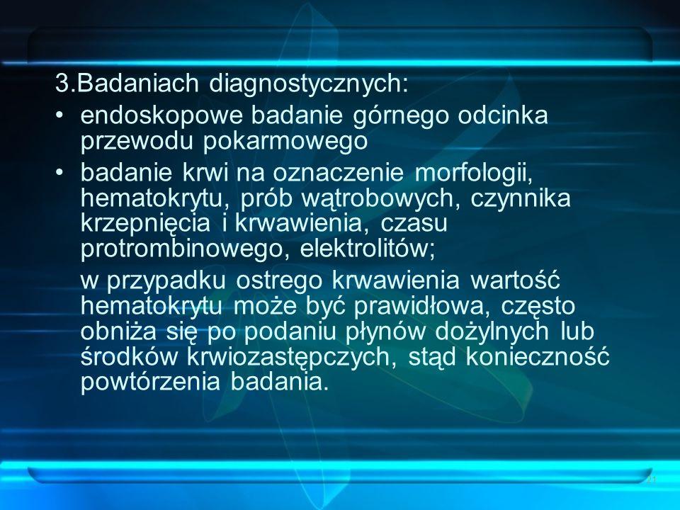 3.Badaniach diagnostycznych: