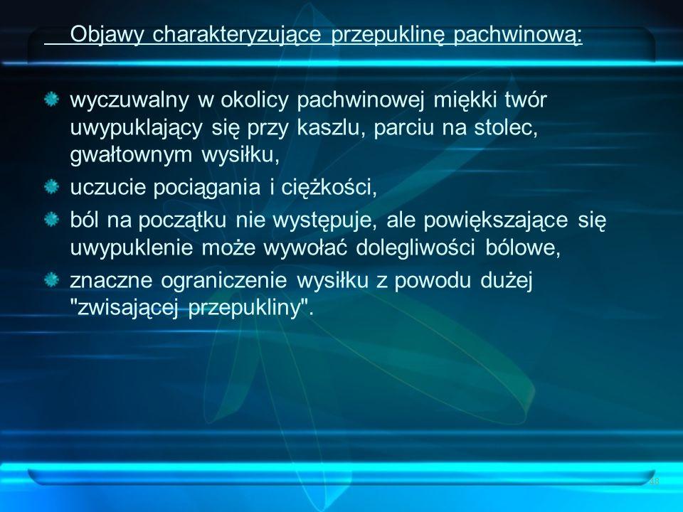 Objawy charakteryzujące przepuklinę pachwinową: