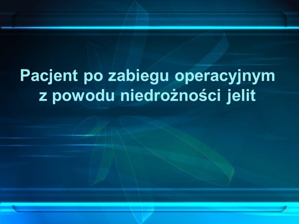 Pacjent po zabiegu operacyjnym z powodu niedrożności jelit
