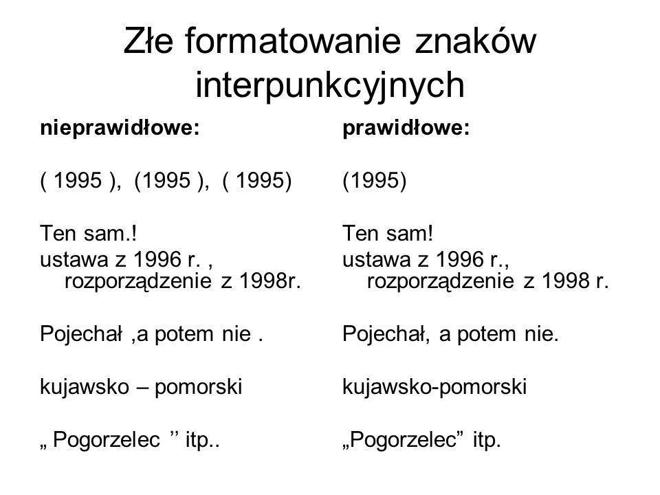 Złe formatowanie znaków interpunkcyjnych