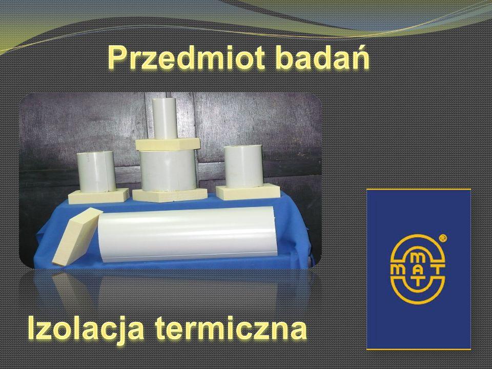 Przedmiotem badań jest izolacja termiczna