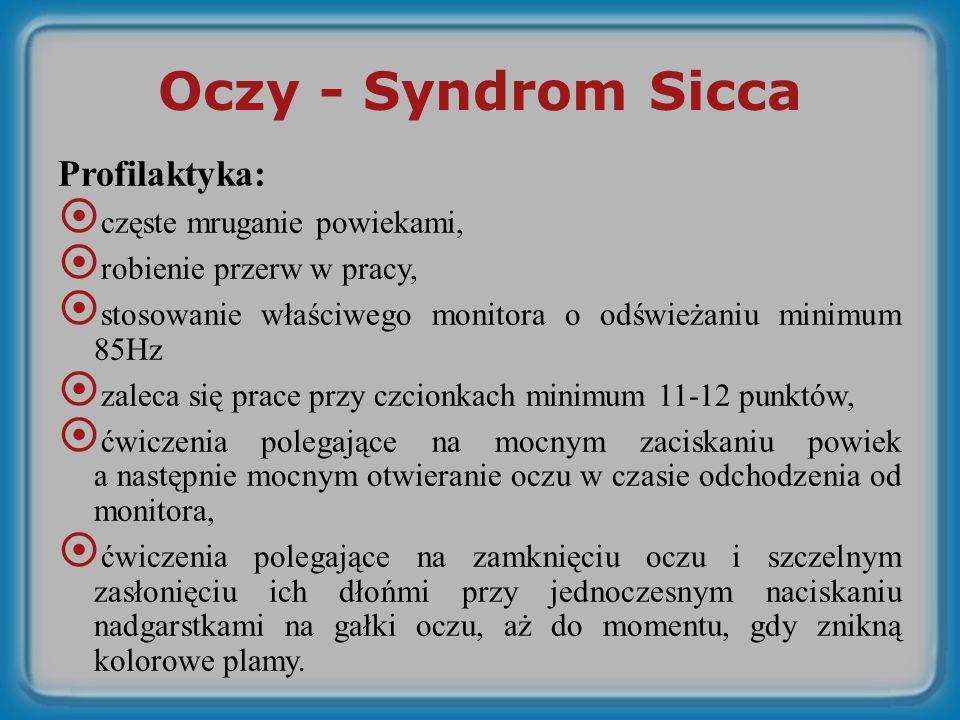 Oczy - Syndrom Sicca Profilaktyka: częste mruganie powiekami,