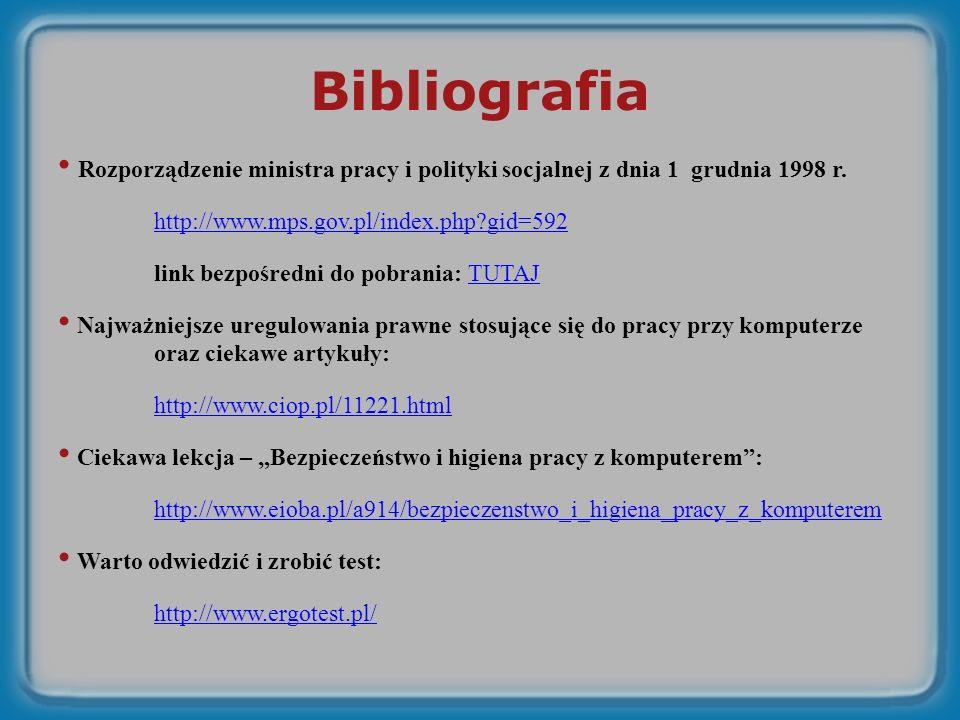 Bibliografia Rozporządzenie ministra pracy i polityki socjalnej z dnia 1 grudnia 1998 r. http://www.mps.gov.pl/index.php gid=592.