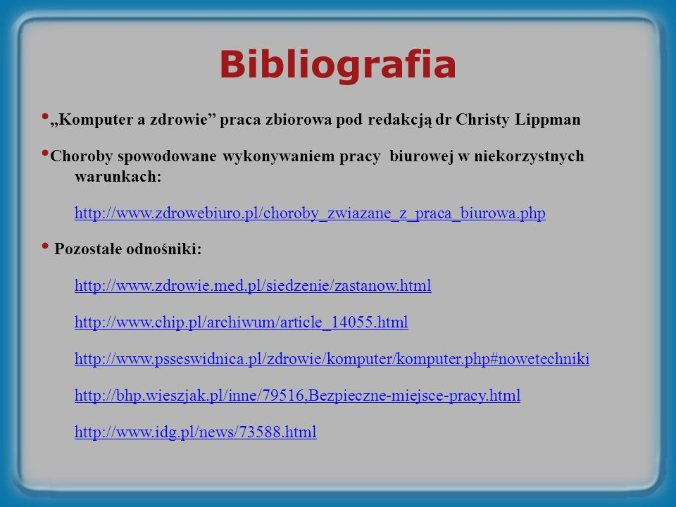 """Bibliografia """"Komputer a zdrowie praca zbiorowa pod redakcją dr Christy Lippman."""