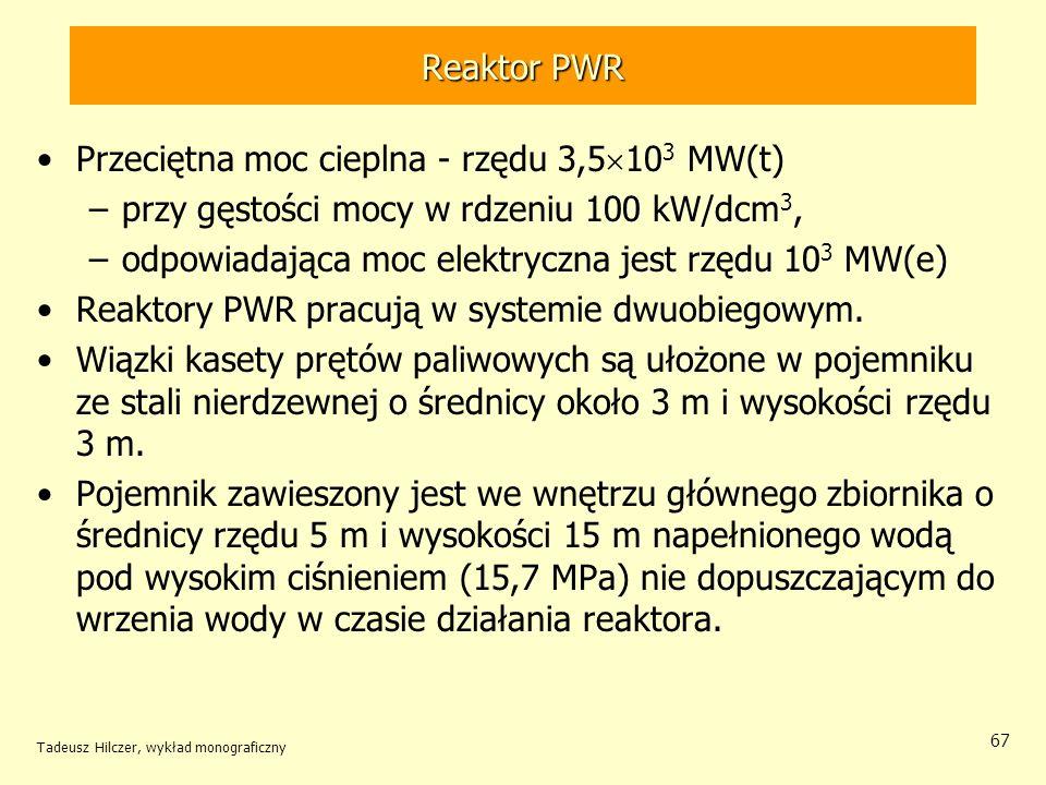 Przeciętna moc cieplna - rzędu 3,5103 MW(t)