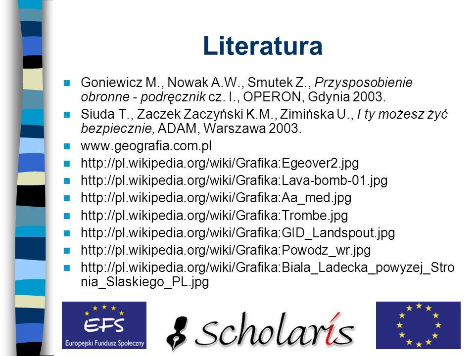 Literatura Goniewicz M., Nowak A.W., Smutek Z., Przysposobienie obronne - podręcznik cz. I., OPERON, Gdynia 2003.