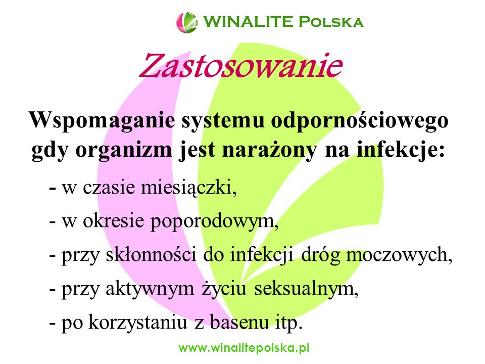 WINALITE PolskaWINALITE Polska. Zastosowanie. Wspomaganie systemu odpornościowego gdy organizm jest narażony na infekcje:
