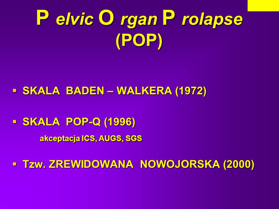 P elvic O rgan P rolapse (POP)