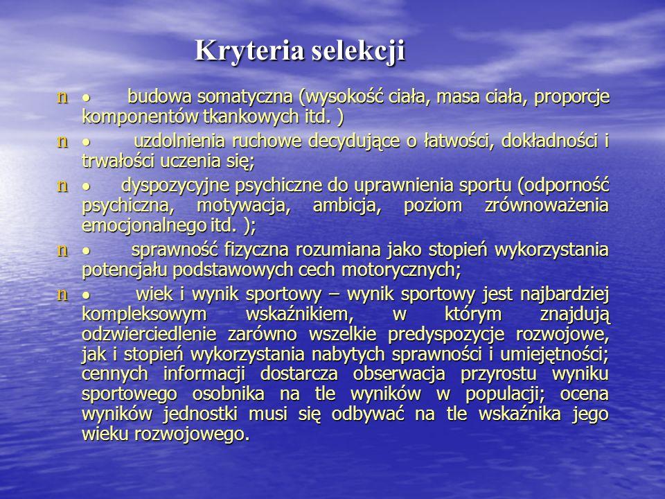 Kryteria selekcji · budowa somatyczna (wysokość ciała, masa ciała, proporcje komponentów tkankowych itd. )