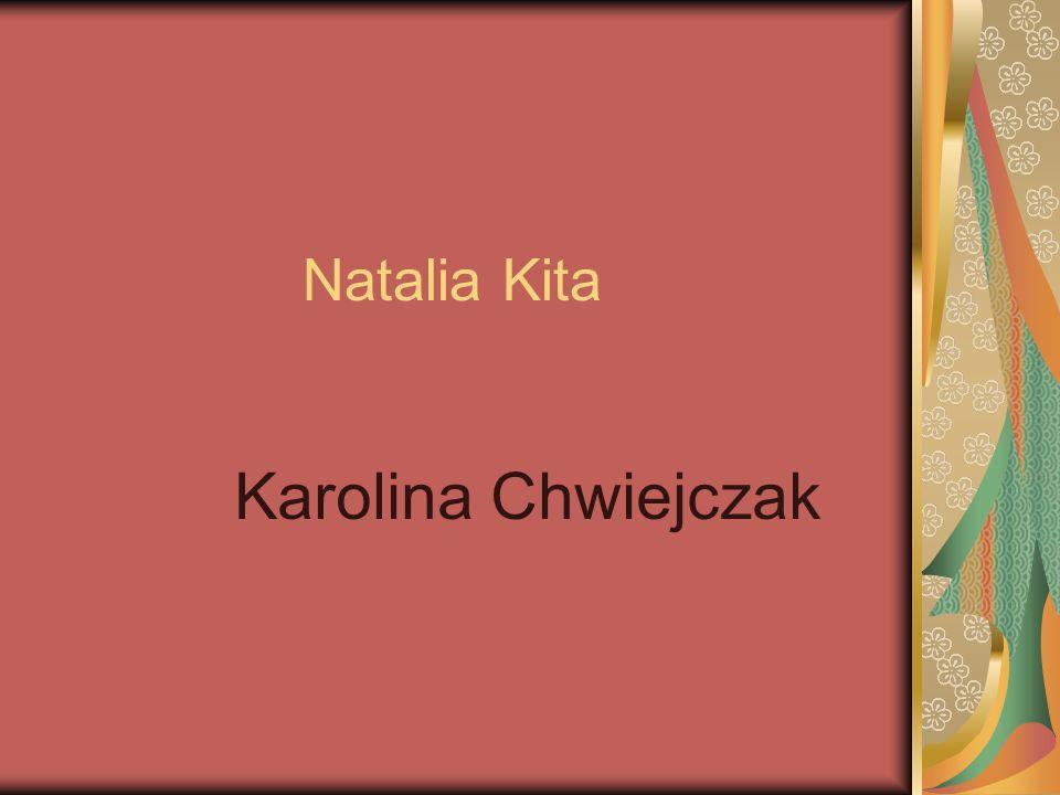 Natalia Kita Karolina Chwiejczak