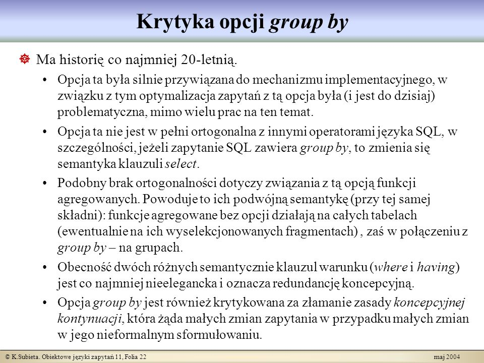 Krytyka opcji group by Ma historię co najmniej 20-letnią.
