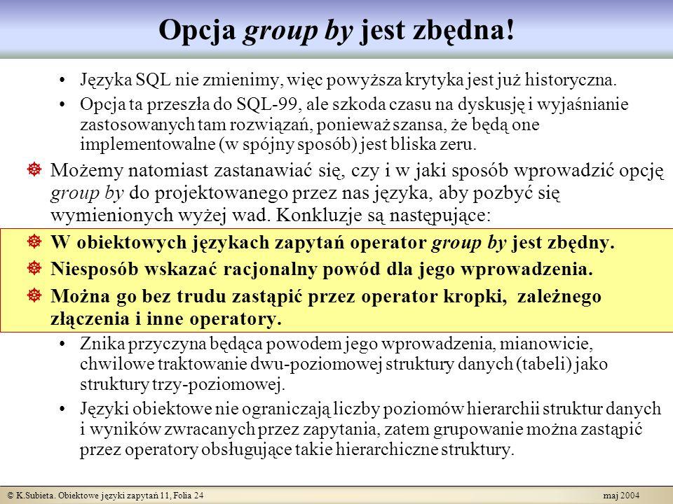 Opcja group by jest zbędna!