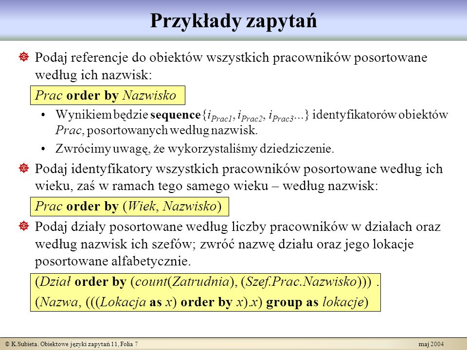 Przykłady zapytań Podaj referencje do obiektów wszystkich pracowników posortowane według ich nazwisk: