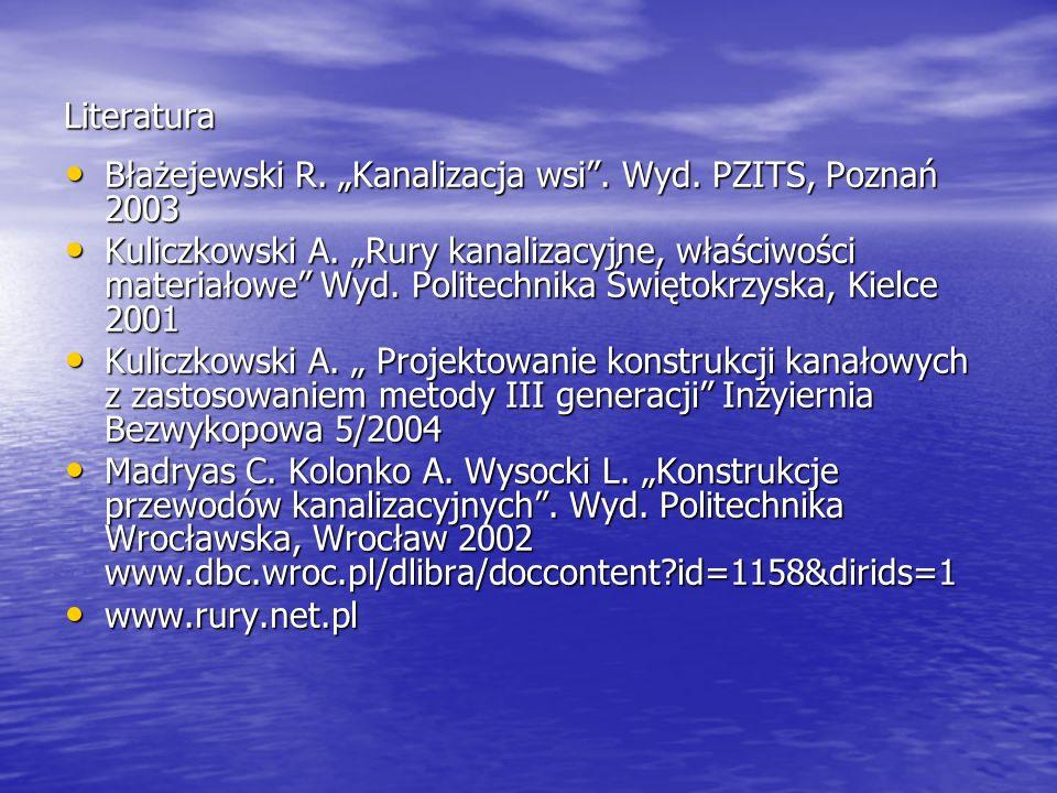"""LiteraturaBłażejewski R. """"Kanalizacja wsi . Wyd. PZITS, Poznań 2003."""
